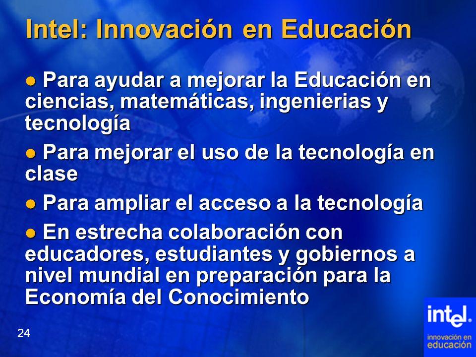 Intel: Innovación en Educación Para ayudar a mejorar la Educación en ciencias, matemáticas, ingenierias y tecnología Para ayudar a mejorar la Educació