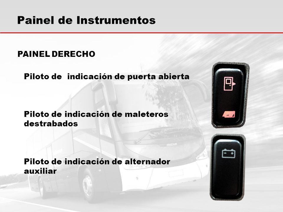 Painel de Instrumentos PAINEL DERECHO Piloto de indicación de puerta abierta Piloto de indicación de maleteros destrabados Piloto de indicación de alt