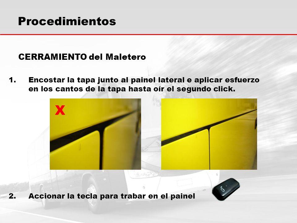 Procedimientos CERRAMIENTO del Maletero 1.Encostar la tapa junto al painel lateral e aplicar esfuerzo en los cantos de la tapa hasta oír el segundo click.