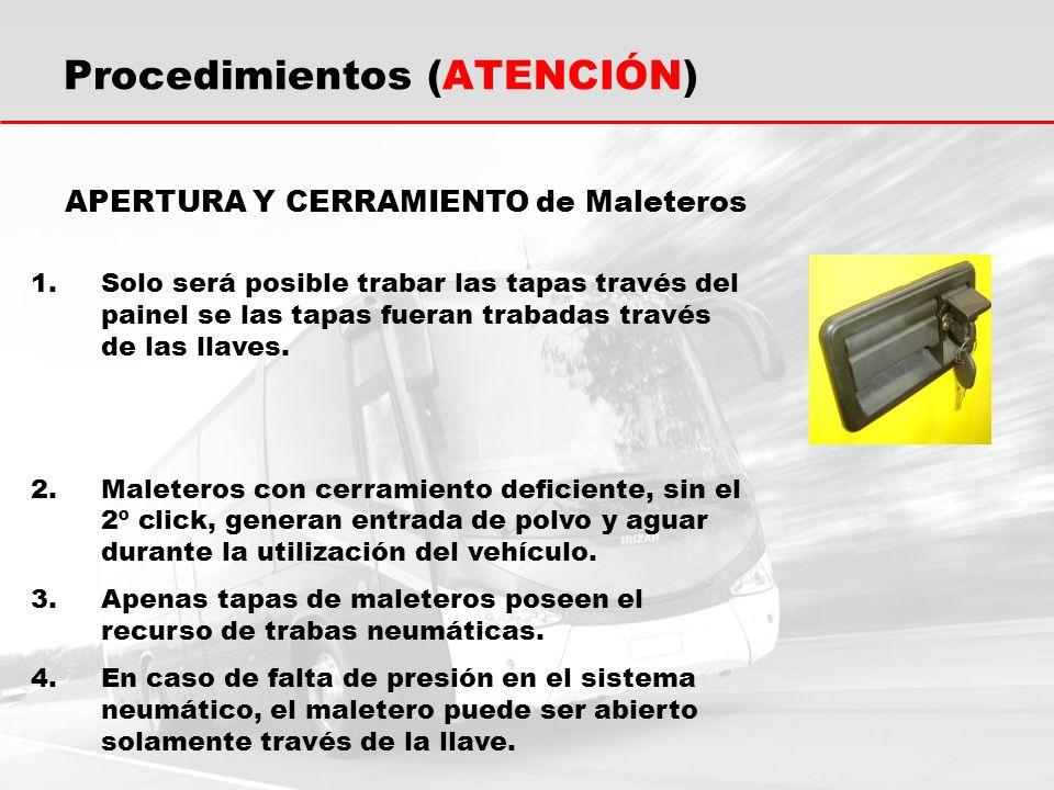 Procedimientos (ATENCIÓN) APERTURA Y CERRAMIENTO de Maleteros 1.Solo será posible trabar las tapas través del painel se las tapas fueran trabadas través de las llaves.