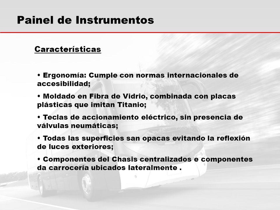 Características Ergonomía: Cumple con normas internacionales de accesibilidad; Moldado en Fibra de Vidrio, combinada con placas plásticas que imitan T