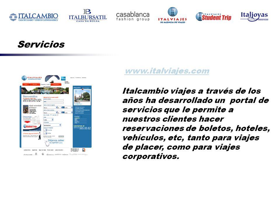 www.italviajes.com Italcambio viajes a través de los años ha desarrollado un portal de servicios que le permite a nuestros clientes hacer reservacione