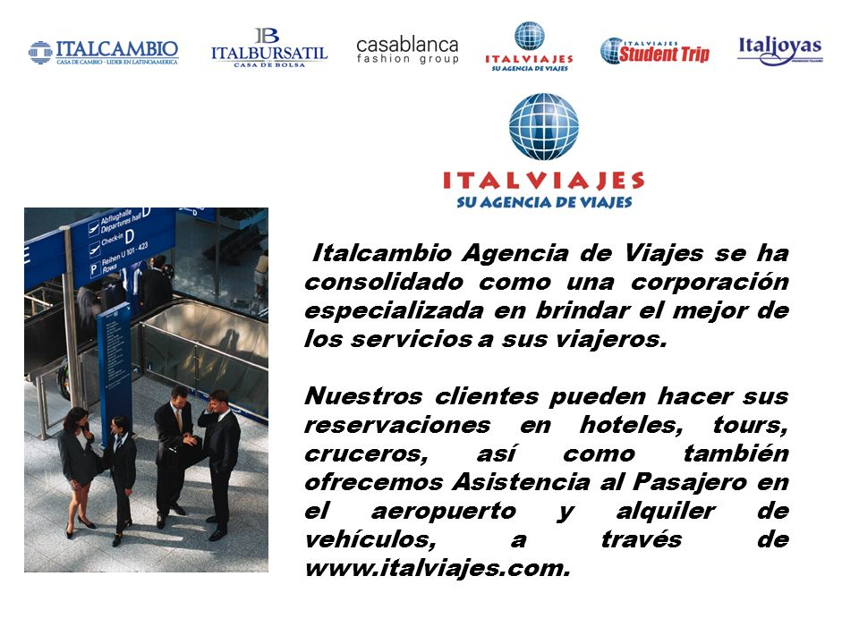 Italcambio Agencia de Viajes se ha consolidado como una corporación especializada en brindar el mejor de los servicios a sus viajeros. Nuestros client