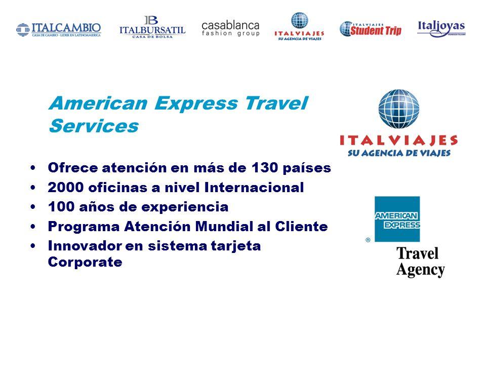 American Express Travel Services Ofrece atención en más de 130 países 2000 oficinas a nivel Internacional 100 años de experiencia Programa Atención Mu