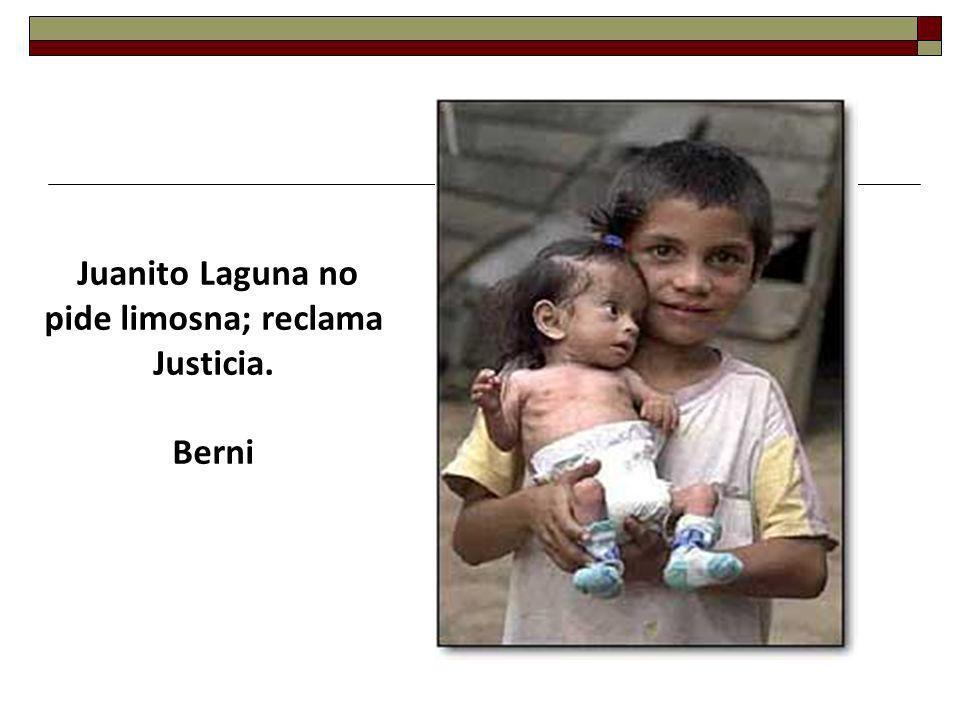 Juanito Laguna no pide limosna; reclama Justicia. Berni