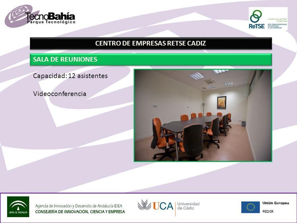 CENTRO DE EMPRESAS RETSE CADIZ SALA DE REUNIONES Capacidad: 12 asistentes Videoconferencia