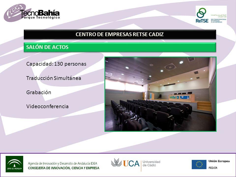 CENTRO DE EMPRESAS RETSE CADIZ SALÓN DE ACTOS Capacidad: 130 personas Traducción Simultánea Grabación Videoconferencia