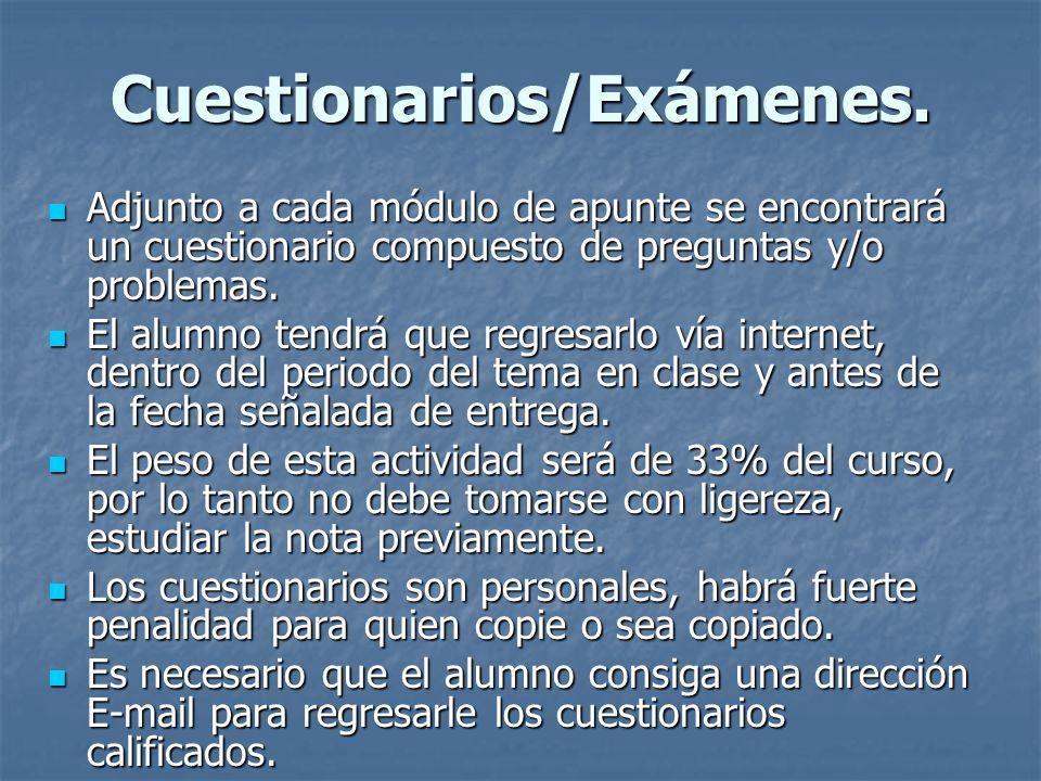 Cuestionarios/Exámenes. Adjunto a cada módulo de apunte se encontrará un cuestionario compuesto de preguntas y/o problemas. Adjunto a cada módulo de a