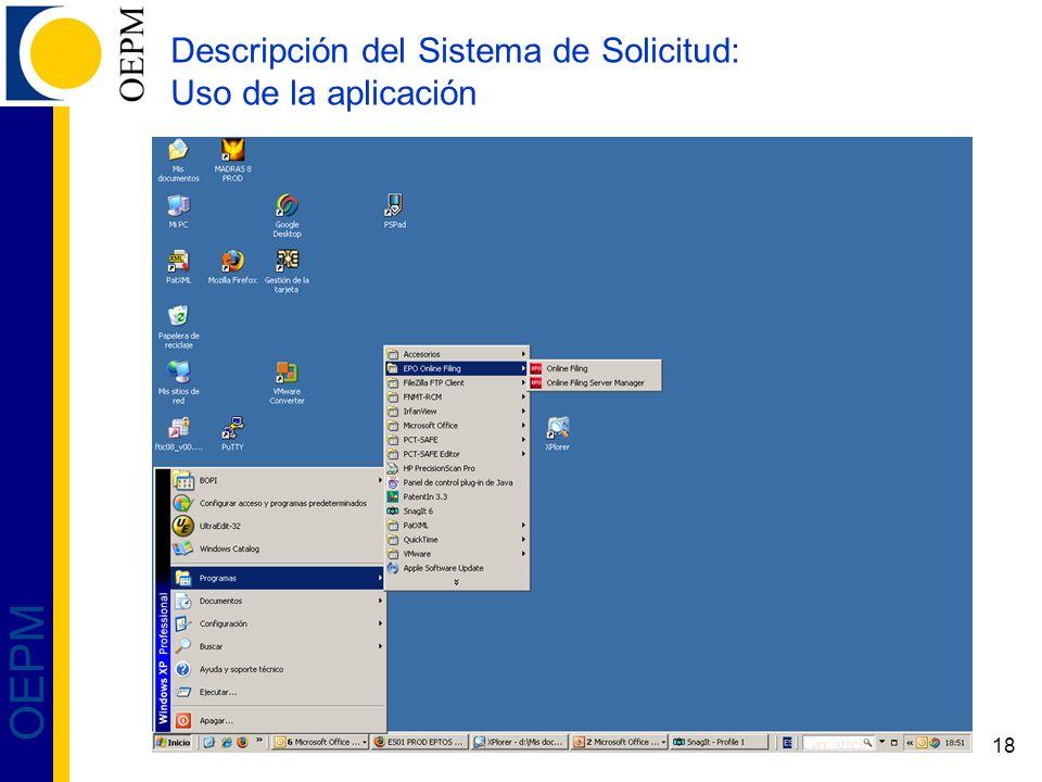 18 OEPM Descripción del Sistema de Solicitud: Uso de la aplicación