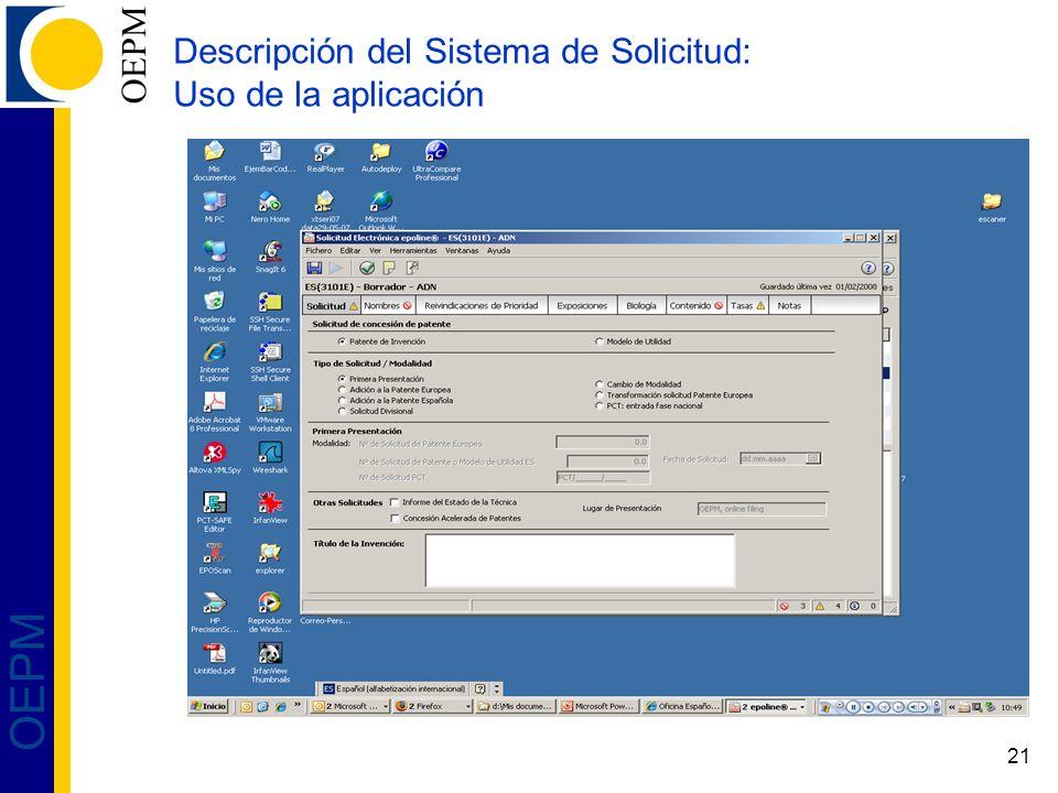 21 OEPM Descripción del Sistema de Solicitud: Uso de la aplicación