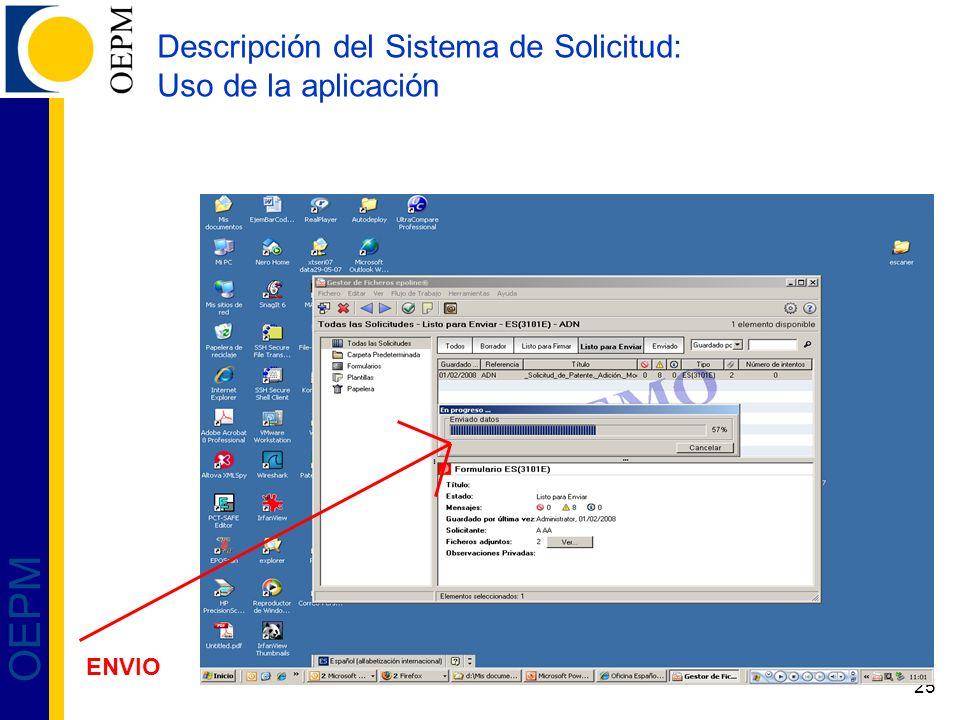 25 OEPM Descripción del Sistema de Solicitud: Uso de la aplicación ENVIO