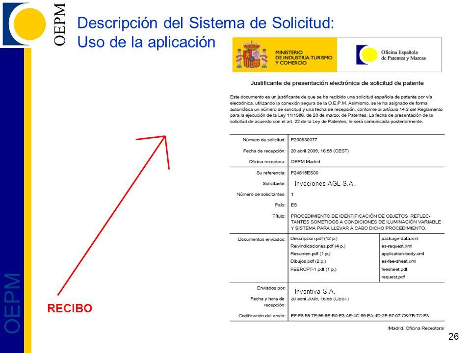 26 OEPM Descripción del Sistema de Solicitud: Uso de la aplicación RECIBO Inveciones AGL S.A. Inventiva S.A.
