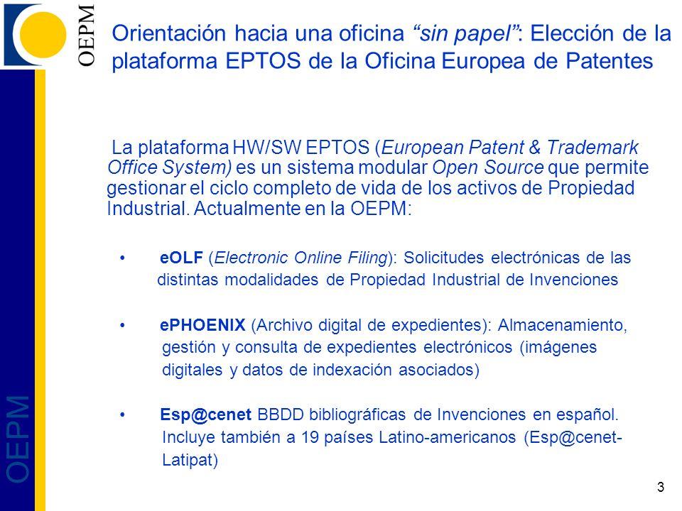 4 OEPM Orientación hacia una oficina sin papel: Elección de la plataforma EPTOS de la Oficina Europea de Patentes 2003: Primera fase de digitalización masiva mediante tecnología y experiencia ofertada por EPO (EPTOS-Phoenix).