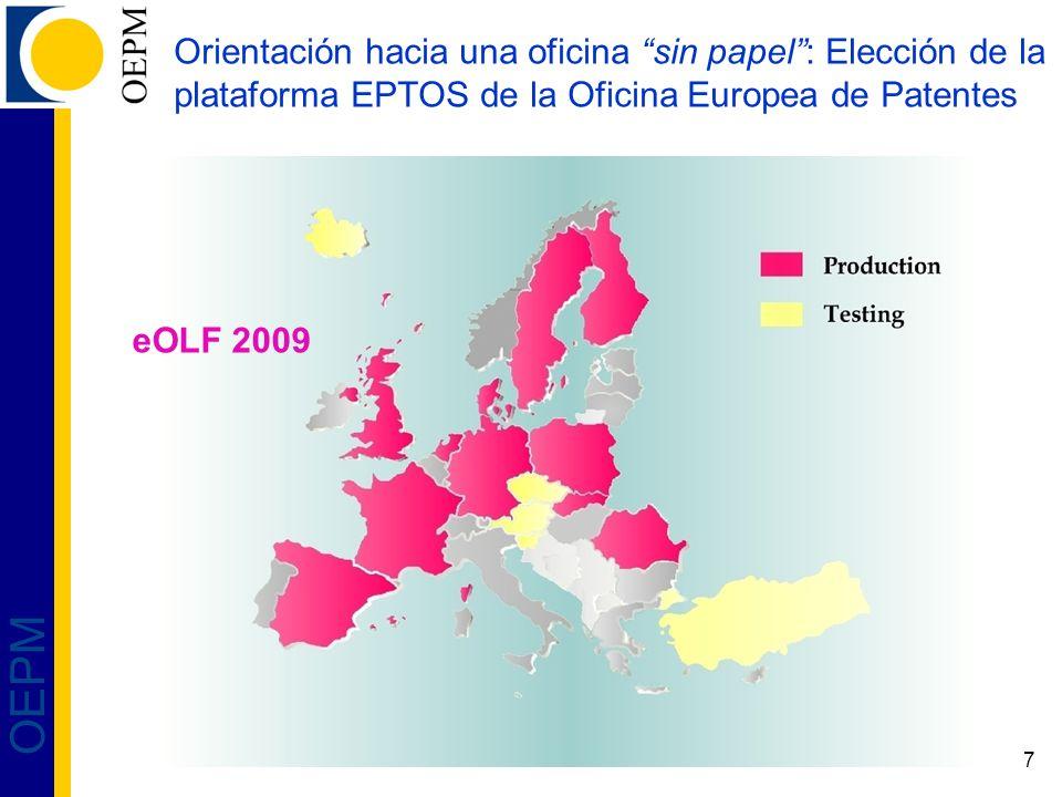 7 OEPM Orientación hacia una oficina sin papel: Elección de la plataforma EPTOS de la Oficina Europea de Patentes eOLF 2009