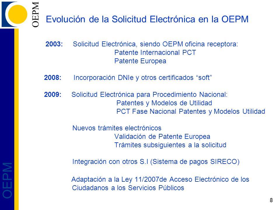 8 OEPM Evolución de la Solicitud Electrónica en la OEPM 2003: Solicitud Electrónica, siendo OEPM oficina receptora: Patente Internacional PCT Patente
