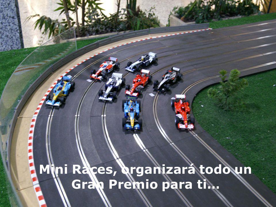 Mini Races, organizará todo un Gran Premio para ti…