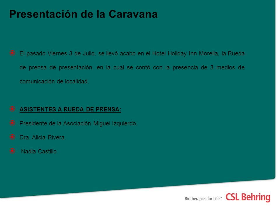 Presentación de la Caravana El pasado Viernes 3 de Julio, se llevó acabo en el Hotel Holiday Inn Morelia, la Rueda de prensa de presentación, en la cu