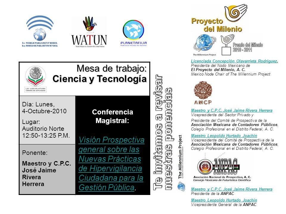 Mesa de trabajo: Ciencia y Tecnología Día: Lunes, 4-Octubre-2010 Lugar: Auditorio Norte 12:50-13:25 P.M. Conferencia Magistral: Visión Prospectiva gen