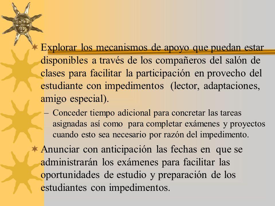 Propiciar la participación del estudiante con impedimento en las actividades de enseñanza- aprendizaje planificadas. Promover en los demás estudiantes