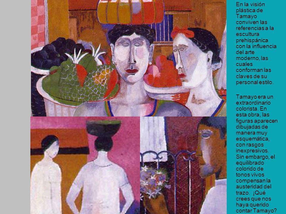 En la visión plástica de Tamayo conviven las referencias a la escultura prehispánica con la influencia del arte moderno, las cuales conforman las clav