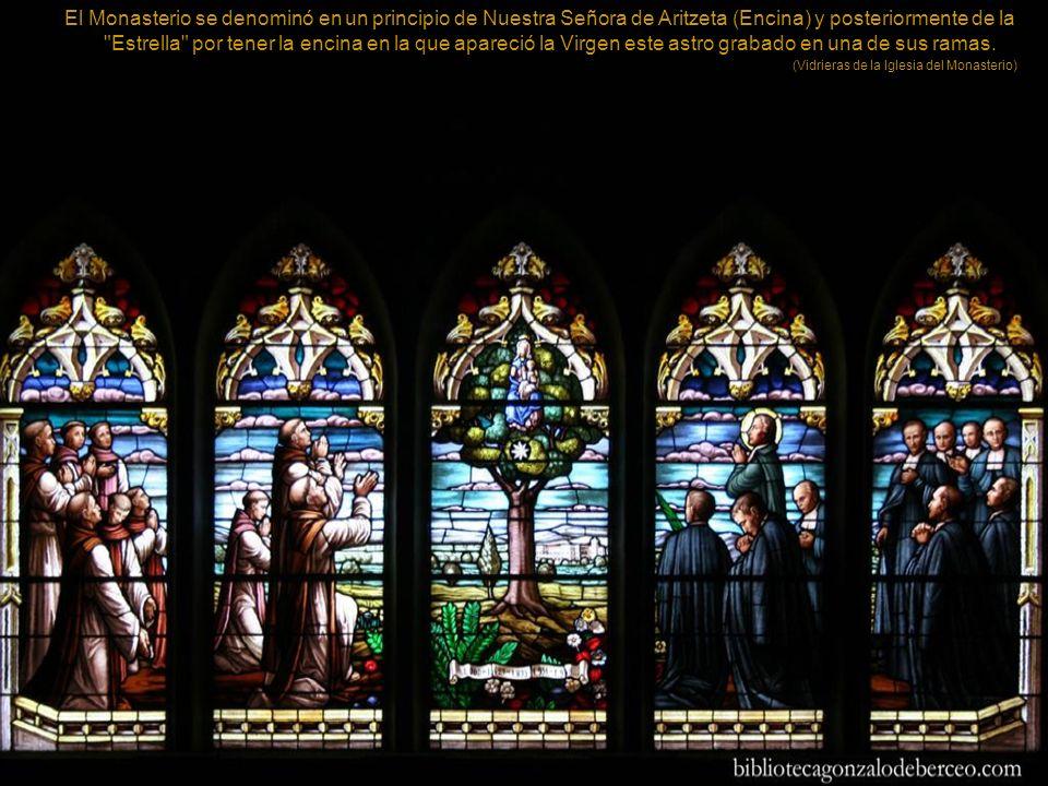 El Monasterio de la Estrella, con orígenes en el siglo XI, se cimentó sobre una antigua ermita construida a raíz de la aparición de una imagen de la Virgen María sobre una encina.