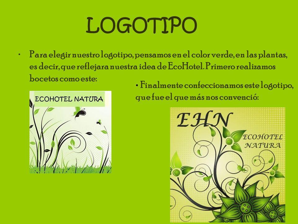 Para elegir nuestro logotipo, pensamos en el color verde, en las plantas, es decir, que reflejara nuestra idea de EcoHotel. Primero realizamos bocetos