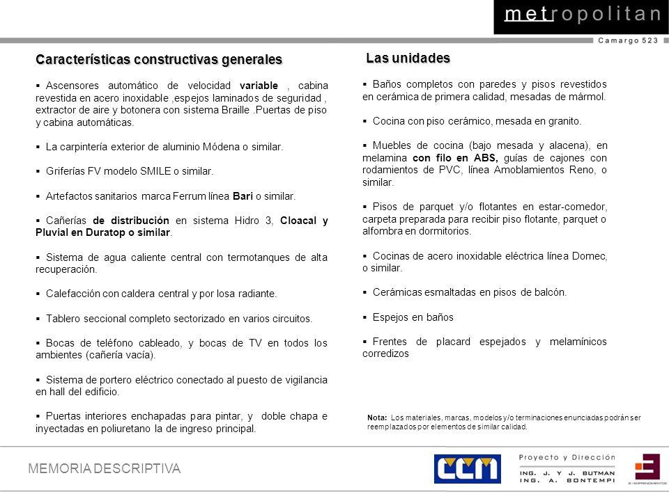 MEMORIA DESCRIPTIVA Características constructivas generales Ascensores automático de velocidad variable, cabina revestida en acero inoxidable,espejos