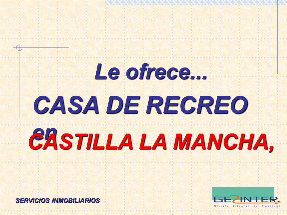 SERVICIOS INMOBILIARIOS Le ofrece... CASA DE RECREO en CASTILLA LA MANCHA,