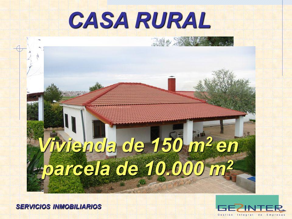 CASA RURAL Vivienda de 150 m 2 en parcela de 10.000 m 2