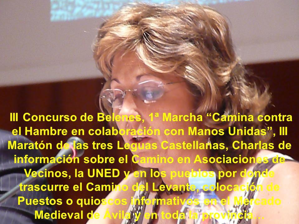 Sra. Dña Raquel Martín resumió las diversas actividades culturales y de fomento del Camino que realiza la Asociación de Ávila, como son: