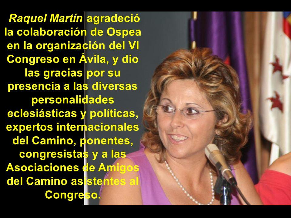… y la Sra. Dña. Raquel Martín Fernández, Presidenta de la Asociación de Amigos del Camino de Santiago en Ávila.