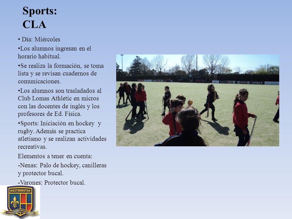 Sports: CLA Día: Miércoles Los alumnos ingresan en el horario habitual. Se realiza la formación, se toma lista y se revisan cuadernos de comunicacione