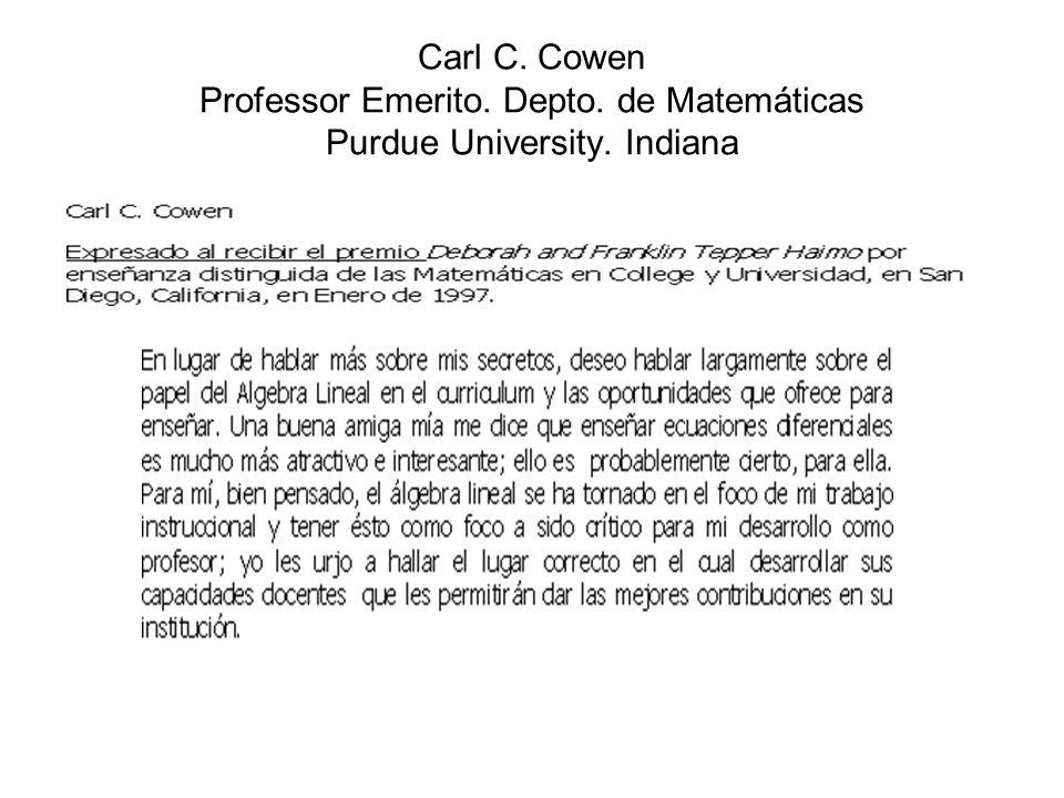 On the Centrality of Linear Algebra in the Curriculum Carl C. Cowen