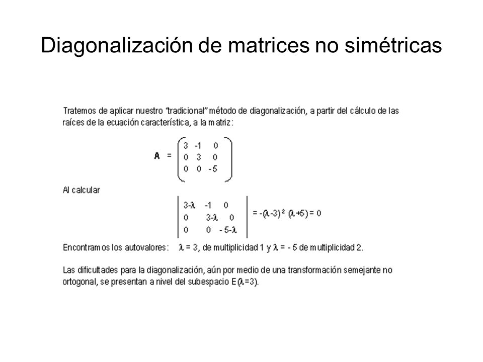 Diagonalización de matrices no simétricas