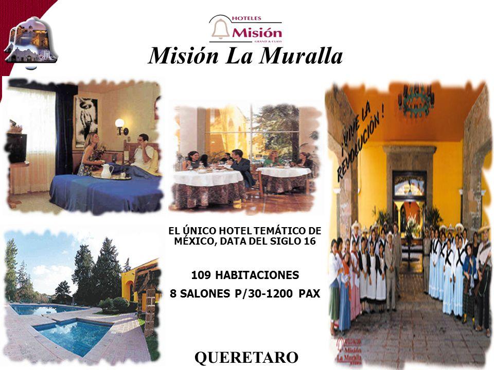 Misión La Muralla EL ÚNICO HOTEL TEMÁTICO DE MÉXICO, DATA DEL SIGLO 16 109 HABITACIONES 8 SALONES P/30-1200 PAX QUERETARO