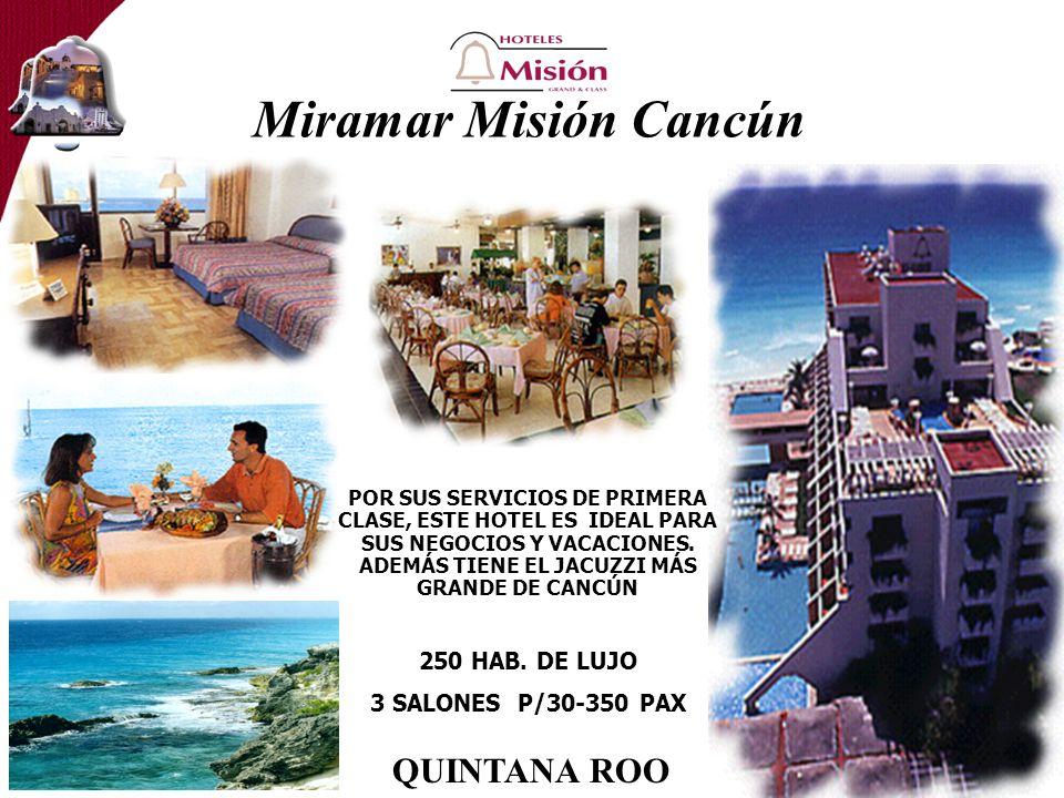 Miramar Misión Cancún POR SUS SERVICIOS DE PRIMERA CLASE, ESTE HOTEL ES IDEAL PARA SUS NEGOCIOS Y VACACIONES.