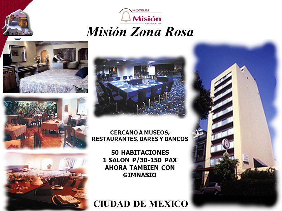 Misión Zona Rosa CERCANO A MUSEOS, RESTAURANTES, BARES Y BANCOS 50 HABITACIONES 1 SALON P/30-150 PAX AHORA TAMBIEN CON GIMNASIO CIUDAD DE MEXICO