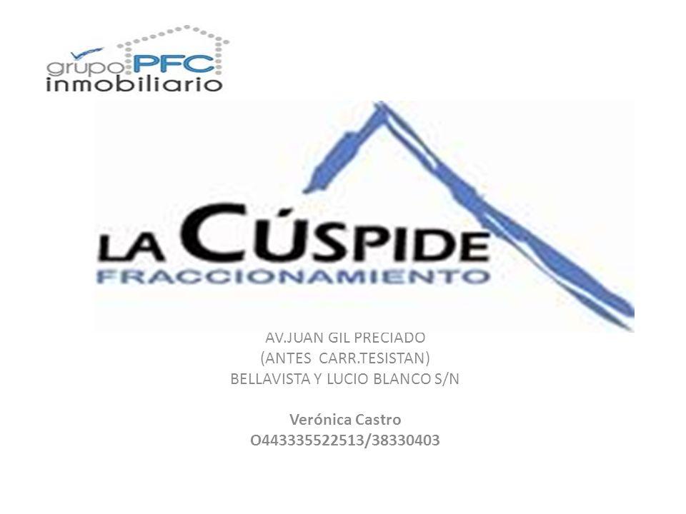 AV.JUAN GIL PRECIADO (ANTES CARR.TESISTAN) BELLAVISTA Y LUCIO BLANCO S/N Verónica Castro O443335522513/38330403