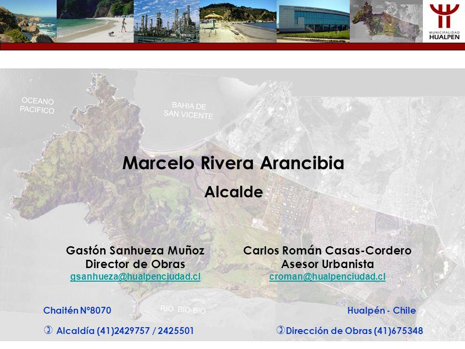 Marcelo Rivera Arancibia Alcalde Chaitén Nº8070 Hualpén - Chile Alcaldía (41)2429757 / 2425501 Dirección de Obras (41)675348 Gastón Sanhueza Muñoz Dir