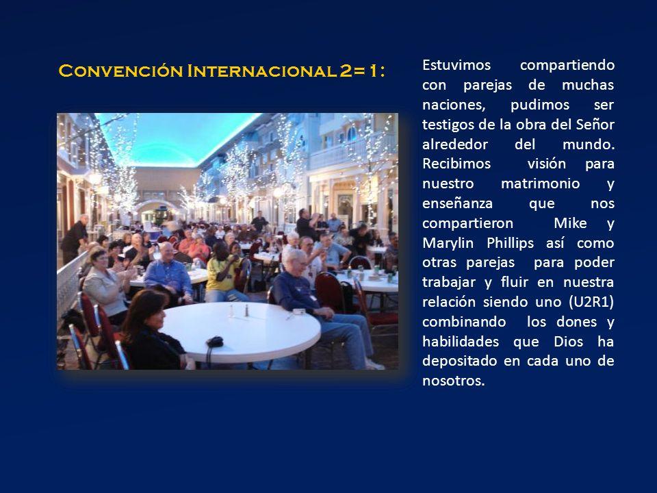 Convención Internacional 2=1: Estuvimos compartiendo con parejas de muchas naciones, pudimos ser testigos de la obra del Señor alrededor del mundo. Re