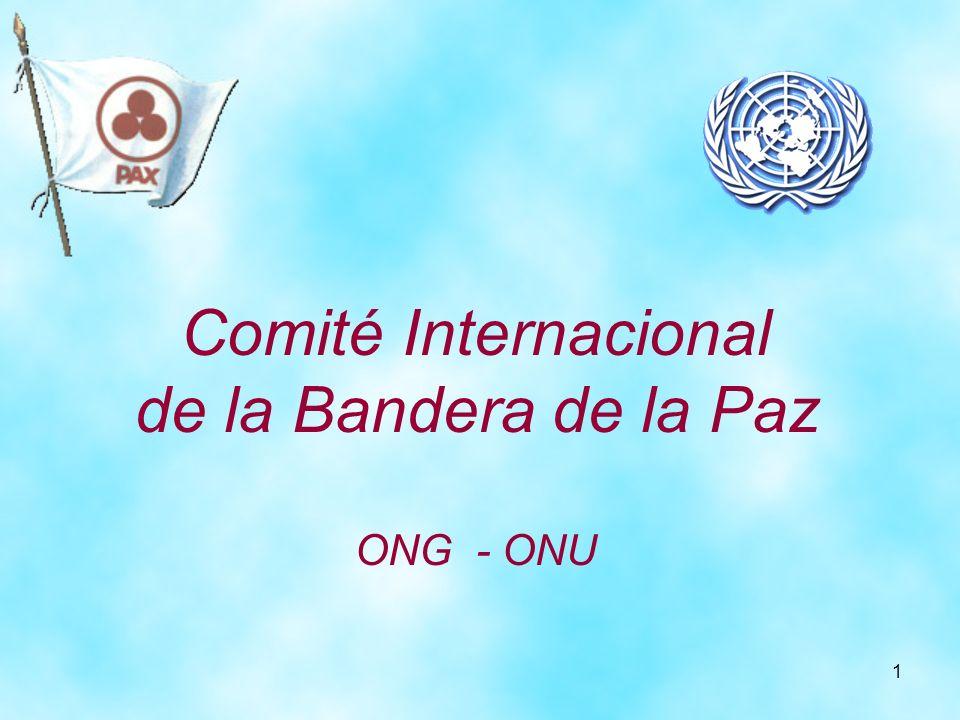 1 Comité Internacional de la Bandera de la Paz ONG - ONU