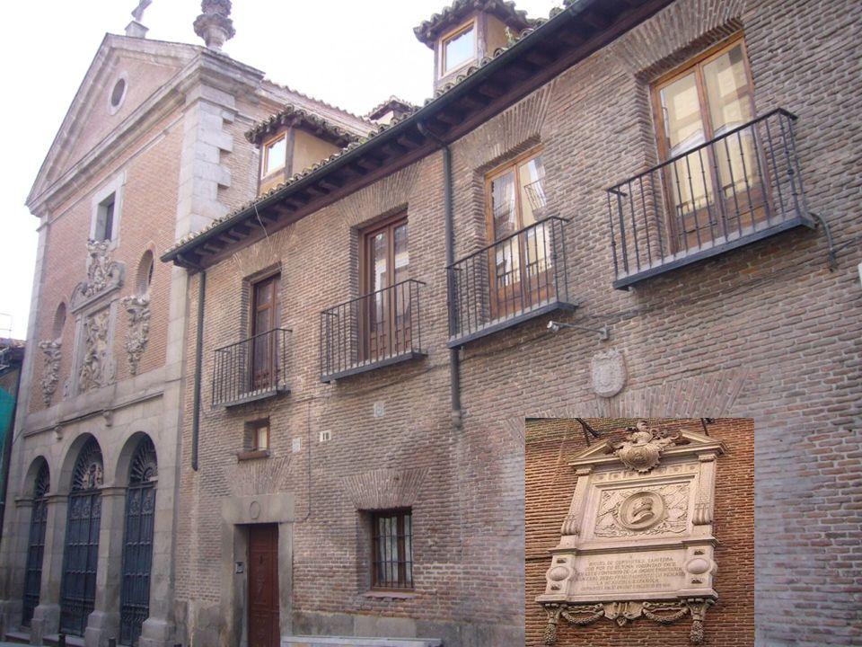 Casa de Lope de Vega Es la típica vivienda, de gente acomodada, del siglo XVII. El poeta vivió en ella de 1610 a 1635 en que falleció. Se encuentra en