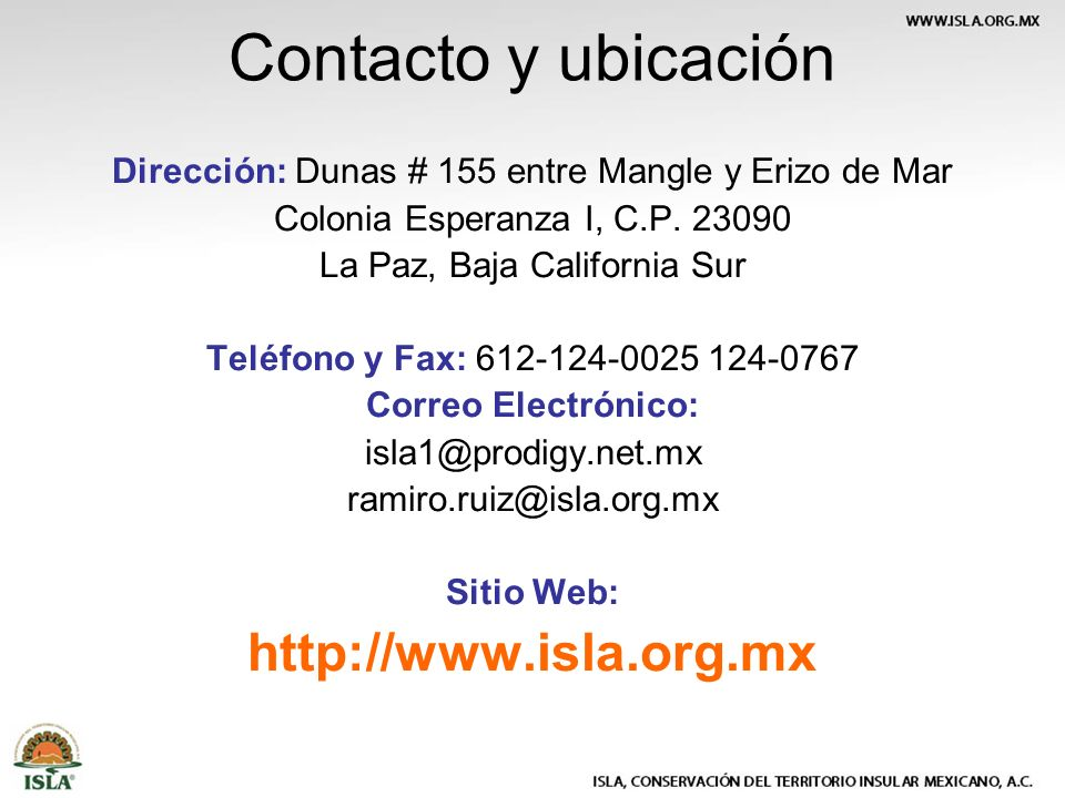 Contacto y ubicación Dirección: Dunas # 155 entre Mangle y Erizo de Mar Colonia Esperanza I, C.P. 23090 La Paz, Baja California Sur Teléfono y Fax: 61