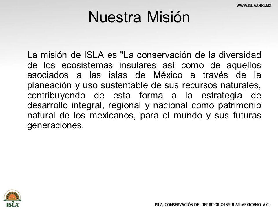 Nuestra Misión La misión de ISLA es