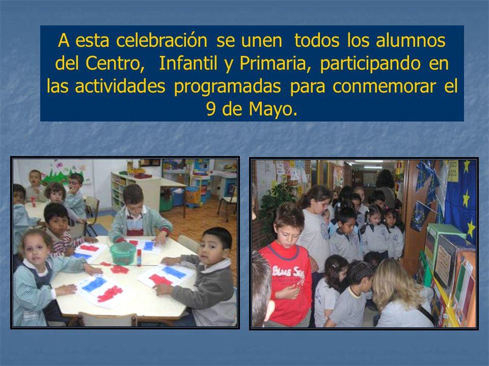 Hemos transmitido a nuestros alumnos que: Cuando hablamos del 9 de Mayo tenemos que saber que ese día nacía la Europa Comunitaria. Esta fecha se ha co
