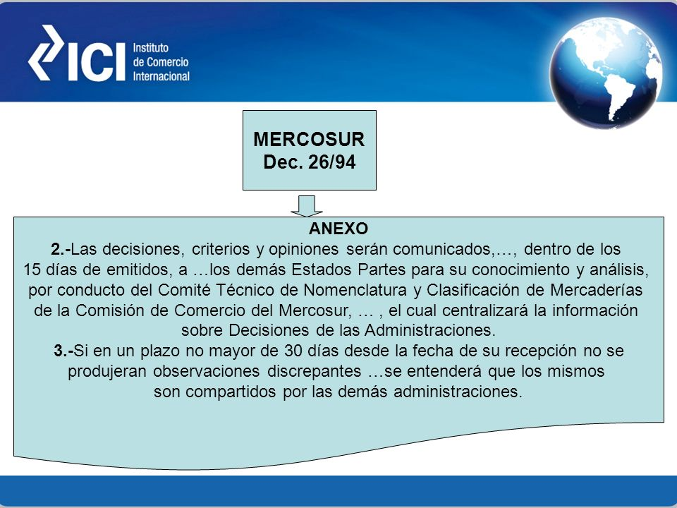 ANEXO 2.-Las decisiones, criterios y opiniones serán comunicados,…, dentro de los 15 días de emitidos, a …los demás Estados Partes para su conocimient
