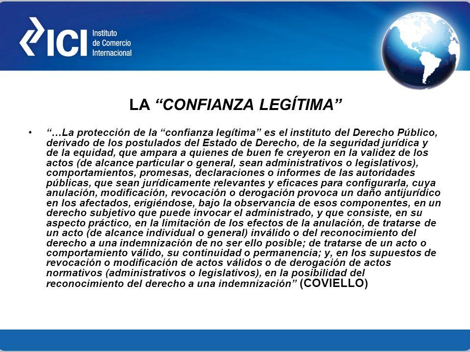 LA CONFIANZA LEGÍTIMA …La protección de la confianza legítima es el instituto del Derecho Público, derivado de los postulados del Estado de Derecho, d