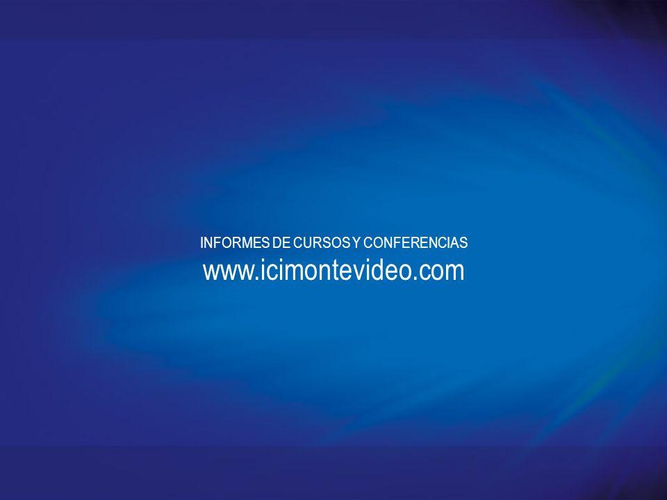 INFORMES DE CURSOS Y CONFERENCIAS www.icimontevideo.com