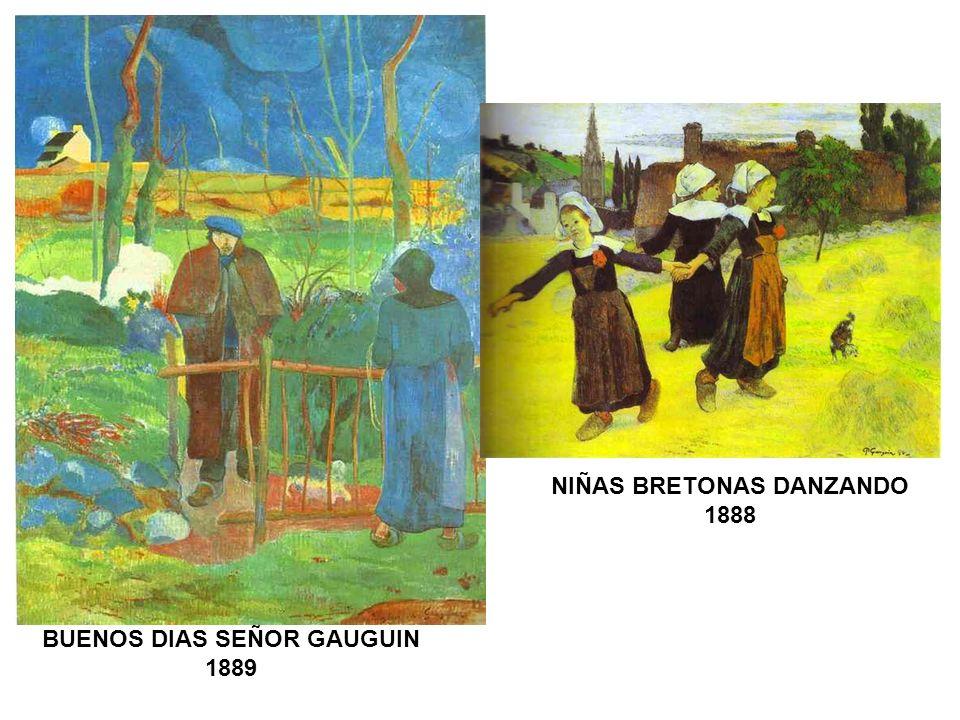 NIÑAS BRETONAS DANZANDO 1888 BUENOS DIAS SEÑOR GAUGUIN 1889