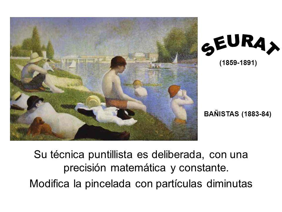 BAÑISTAS (1883-84) Su técnica puntillista es deliberada, con una precisión matemática y constante. Modifica la pincelada con partículas diminutas (185